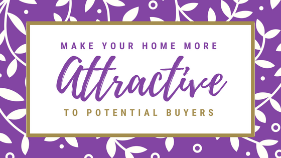 make your home more attractive to potential buyers