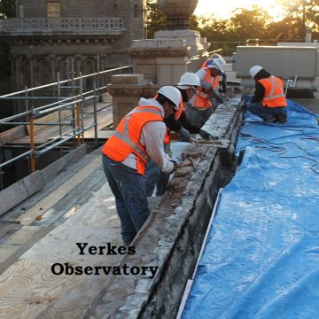 Yerkes observatory roofing work with crew